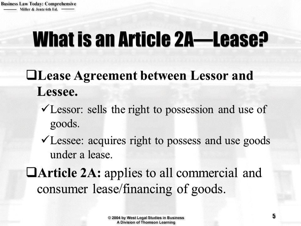 a lessor is a party who acquires a right to the possession and use of goods under a lease.-4