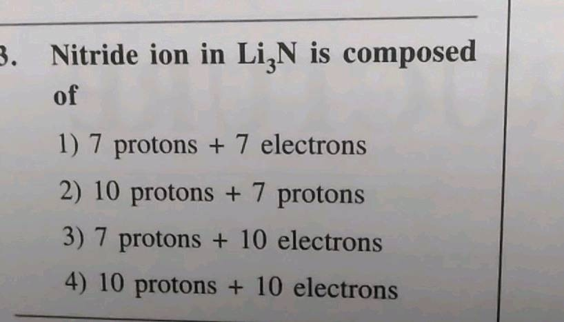 a nitride ion has 7 protons, 8 neutrons, and 10 electrons. what is the overall charge on this ion?-0