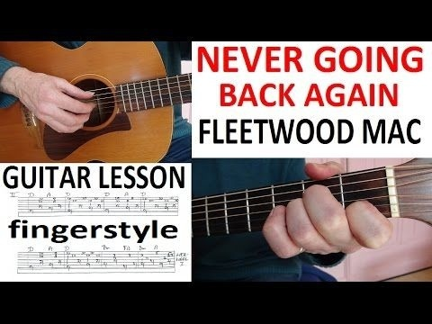 how to play never going back again-3